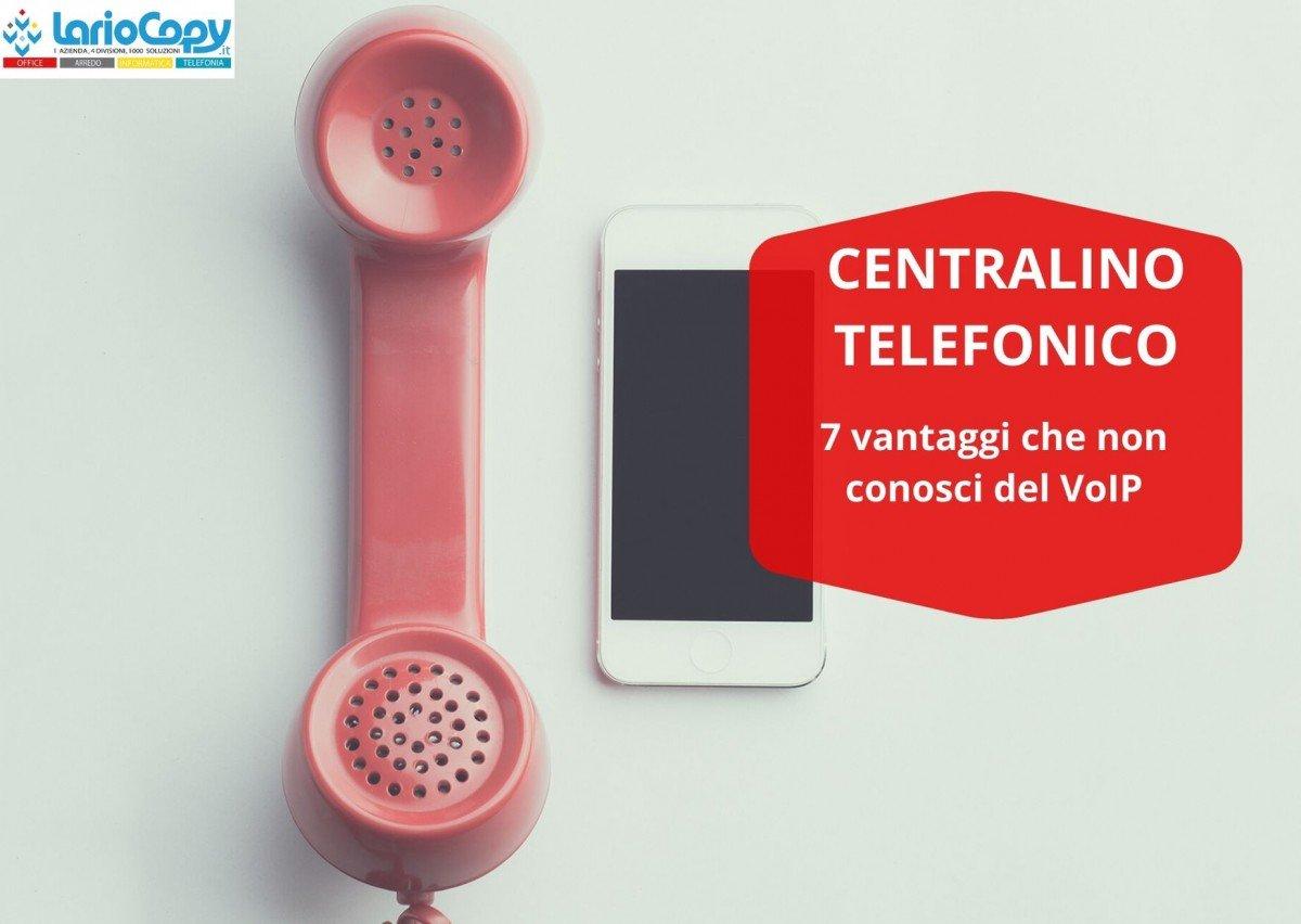 Centralino virtuale: 7 vantaggi che non conosci del VoIP